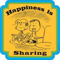 Happiness Is… sharing!