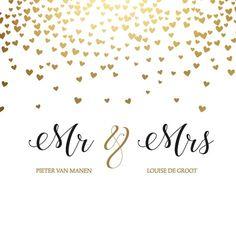 Trouwkaart met goudlook hartjes (GEEN GOUDFOLIE) en daarop klassieke letters Mr and Mrs en jullie namen. Eenvoudig zelf aan te passen