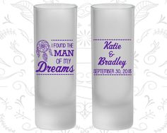 I found the man of my dreams, Frosted Shooter Glass, Dream Catcher Wedding (260)