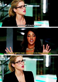 """""""Think WiFi for magic, and the idol is his Internet connection"""" - Mari and Felicity #Arrow"""