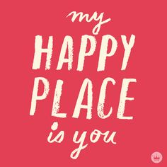 Find your happy place. Wish Quotes, Me Quotes, Love Posters, Love Spells, Love Signs, My Happy Place, Be My Valentine, Inspire Me, Are You Happy