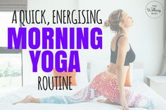 A Quick & Energising Morning Yoga Routine