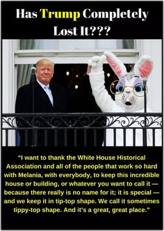 """iammyfather: """"still-godless-david: """" astrodidact: """"The Easter Bunny's face says it all… """" Overnight, we went fom having the classiest and most honorable family ever gracing the White House to ignorant white trash infesting it. """" And after over a year. Caricatures, Trump Quotes, Historical Association, Political Views, No Name, Republican Party, Dumb And Dumber, Cool Words, I Laughed"""