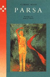 Parsa: by Gurdial Singh Featured in: 50 Writers, 50 Books - The Best of Indian Fiction. Harper-Collins India.