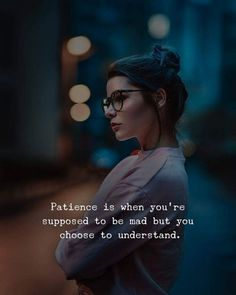 TOP PATIENCE quotes and sayings by famous authors like Sayings : Patience is when you're supposed to be mad but you choose to understand. ~Sayings True Quotes, Best Quotes, Motivational Quotes, Inspirational Quotes, Qoutes, Quotes Positive, Quotes About Being Mad, Famous Quotes, Being Strong Quotes