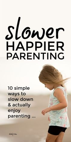 Simple rules of slow happy parenting. Enjoy a calmer, more joyful family life with this simple parenting approach that builds kids confidence and improves behaviour by giving them back the freedom they need to reach child development milestones through lots of creative outdoor play and easy healthy living. #positiveparenting #calmkids #happykids #childdevelopment #kidsconfidence #happyfamilies
