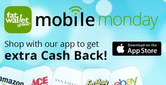 Earn Extra Cash Back with Mobile Monday Madness:FatWallet cash back mobile app users get exclusive cash back deals today only! Shop through the mobile app