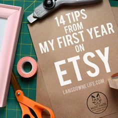 14 Tips from my first year selling on Etsy - Lansdowne Life
