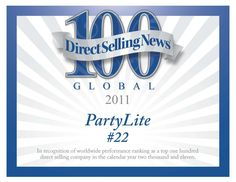 PartyLite Honored for Ranking #22 In DSN Global 100!    PartyLite holds the honor of ranking 22 in the 2011 Direct Selling News Global 100, an annual list of the top revenue-generating direct selling companies in the world. President of PartyLite Worldwide Rob Goergen accepted the honor in April at the Global 100 celebration in Dallas.  Join my Team!!! . Give me a call 719-505-3787 or order online http://www.partylite.biz/sites/bwiest