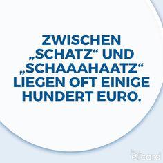 """Zwischen """"Schatz"""" und """"Schaaahaatz"""" liegen oft einige hundert Euro"""