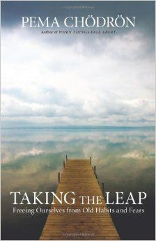Taking the Leap: Freeing Ourselves from Old Habits and Fears: Pema Chodron: 8601200644555: Amazon.com: Books
