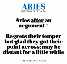"Aries | This is true, but the ""may be"" part is wrong. It should say ""will definitely be distant for a little while""."
