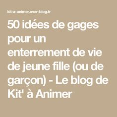 50 idées de gages pour un enterrement de vie de jeune fille (ou de garçon) - Le blog de Kit' à Animer