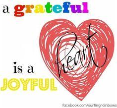 Grateful joyful heart quote via at www.Facebook.com/SurfingRainbows