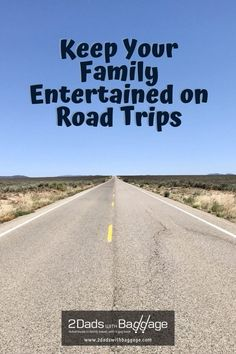 Keep Your Family Entertained on Road Trips - 2 Dads with Baggage