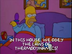 Frinkiac - S06E21 - IN THIS HOUSE, WE OBEY THE LAWS OF THERMODYNAMICS!