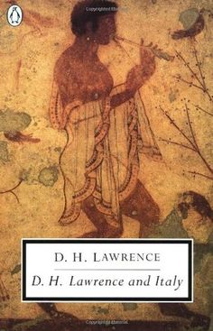 D. H. Lawrence and Italy: Twilight in Italy; Sea and Sardinia; Etruscan Places by D.H. Lawrence. A collection of three travel sketches on Italy, written when Lawrence was at the height of his creative powers. This edition features an introduction by Anthony Burgess.