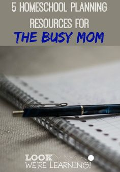 5 Homeschool Planning Resources for the Busy Mom