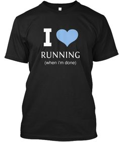 I Running (When I'm Done) Black T-Shirt Front