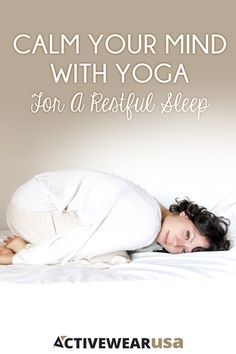 Calm Your Mind With Yoga For A Restful Sleep @activewearusa Yoga Fitness, Fitness Tips, Health Fitness, Yoga Before Bed, Body Is A Temple, How To Start Yoga, Stress Less, Beautiful Yoga, Qigong