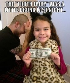 Tooth Fairy #Drunk, #Night