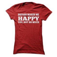 SQUASH MAKES ME HAPPY T-Shirts, Hoodies. VIEW DETAIL ==► https://www.sunfrog.com/Sports/SQUASH-MAKES-ME-HAPPY-T-SHIRTS-Ladies.html?id=41382