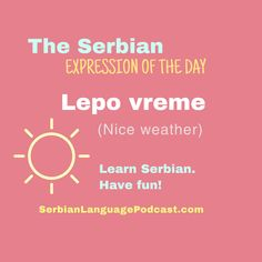 Croatian Language, Serbo Croatian, Language Study, Word Of The Day, Online Courses, Languages, Have Fun, Weather, Education