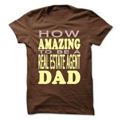 How amazing to be a Real Estate Agent Dad T Shirt, Hoodie, Sweatshirt