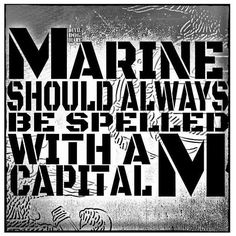 Marine Should Always Be Spelled With A Capital M. Marine Sister, Once A Marine, Oorah Marines, Women Marines, Marine Quotes, Usmc Love, Parris Island, Marines Girlfriend, Military Girlfriend