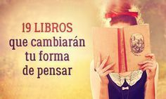 19 Libros que cambiarán tu forma de pensar