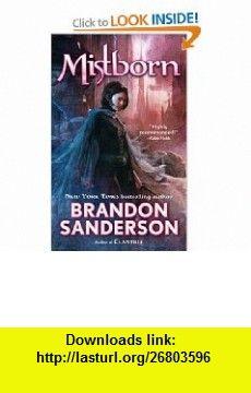 Mistborn  Final Empire Series (Book #1) (Mistborn, Book 1) (9780765350381) Brandon Sanderson , ISBN-10: 0765350386  , ISBN-13: 978-0765350381 ,  , tutorials , pdf , ebook , torrent , downloads , rapidshare , filesonic , hotfile , megaupload , fileserve