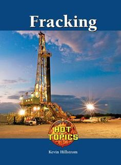 Fracking by Kevin Hillstrom. (Juvenile Non-Fiction)