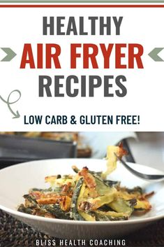 32 Healthy Air Fryer Recipes Low Carb and Gluten-Free Included You will fall in love with your air fryer using these recipes! - Bliss Health Coaching Air Fryer Recipes Low Carb, Low Carb Recipes, Coconut French Toast, Air Fried Food, Air Fryer Healthy, Quick Weeknight Dinners, Allergy Free Recipes, Healthy Eating Recipes, Side Dishes Easy