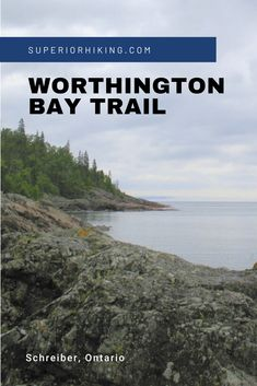Worthington Bay is an access point for the Casque Isles hiking trail joining the Mount Gwynne and Death Valley segments. Hiking Checklist, Trans Canada Highway, Lake Superior, Death Valley, Hiking Trails, Great Places, Adventure Time, Wilderness, Ontario