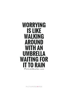 quotes worrying about money is like walking around with an umbrella waiting for it to rain quote 1 ar