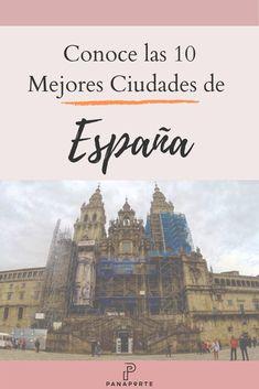 Las Mejores Ciudades De España Guia De Viaje España Viajes