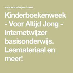 Kinderboekenweek - Voor Altijd Jong - Internetwijzer basisonderwijs. Lesmateriaal en meer! School Hacks, School Tips, Spelling, Coding, Math Equations, Teaching, Education, Qr Codes, Onderwijs
