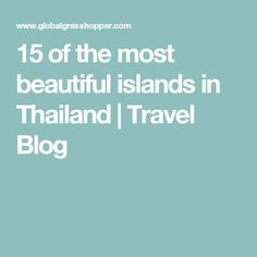 15 of the most beautiful islands in Thailand | Travel Blog