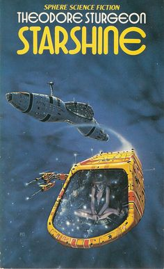 Theodore Sturgeon - Starshine (Sphere 1978) by horzel on Flickr.Via Flickr: Story collection. Cover art by Peter Elson.