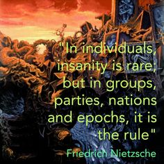 Friedrich Nietzsche quote insanity, gorguts background the erosion of sanity