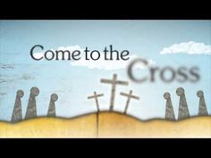 """An Epic, No Less """"Come To The Cross"""" (Official Lyric Video) - YouTube <3 this song!"""