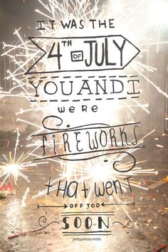 Happy 4th of July for all in America!! And if you are not in America you can read Fall out boy lyrics instead.