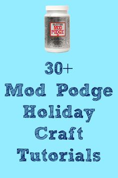 More than 30 Mod Podge holiday craft tutorials - including Halloween and Christmas. This might be a dangerous pin considering how much I love to mod podge.