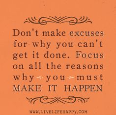 Don't Make Excuses For Why