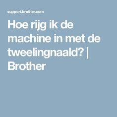 Hoe rijg ik de machine in met de tweelingnaald?  | Brother Sewing Hacks, Handmade, Brother, Quilting, Hand Made, Craft, Patchwork, Fat Quarters, Quilling