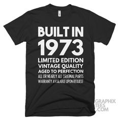Wonderful  tshirt Built in 1973 Limited Edition Aged To Perfection Birthday Shirt
