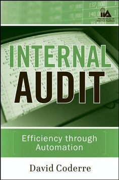 """Read """"Internal Audit Efficiency Through Automation"""" by David Coderre available from Rakuten Kobo. Internal Audit: Efficiency Through Automation teaches state-of-the-art computer-aided audit techniques, with practical g. Internal Audit, My Books, Audiobooks, This Book, How To Get, Teaching, David, Chapter 3, Accounting"""