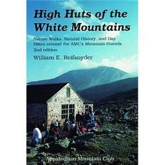 High Huts of the White Mountains, 2nd: Nature Walks, Natural History, and Day Hikes around the AMC's Mountain Hostels (Paperback) http://www.amazon.com/dp/1878239201/?tag=mnnean-20 1878239201