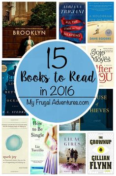 15 Amazing books to read in 2016- something for everyone on this list! Many of these will be made into movies so get a jumpstart on the book before the film comes out.