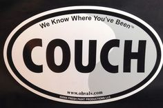 """Car Magnet COUCH We Know Where You've Been Oval 6.75x4"""" Fresh Paint  